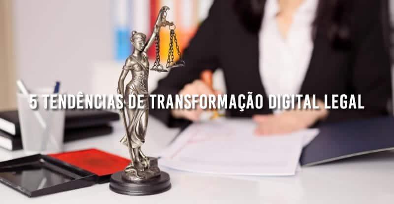5 Tendências de Transformação Digital Legal